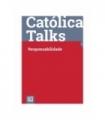 CATÓLICA TALKS   1
