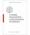 O CRIME NEGLIGENTE - A NEGLIGÊNCIA DO MÉDICO