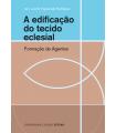 A EDIFICAÇÃO DO TECIDO ECLESIAL
