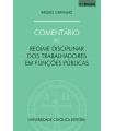 COMENTÁRIO AO REGIME DISCIPLINAR DOS TRABALHADORES EM FUNÇÕES PÚBLICAS