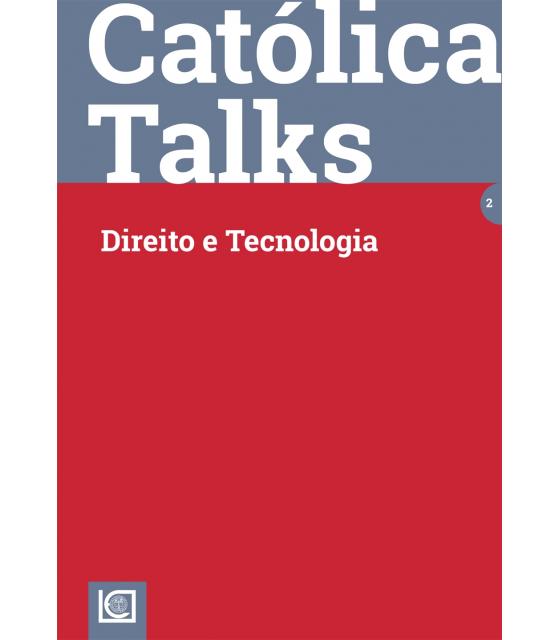 CATÓLICA TALKS 2 - Direito e Tecnologias