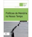 POLÍTICAS DE MEMÓRIA NO NOSSO TEMPO