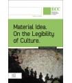 MATERIAL IDEA. On the Legibility of Culture