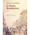 ACTAS DO I CONGRESSO O PORTO ROMÂNTICO (Vol I e II)