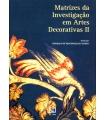 MATRIZES DE INVESTIGAÇÃO EM ARTES DECORATIVAS II