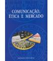 COMUNICAÇÃO, ÉTICA E MERCADO